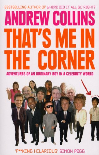 9780091897871: That's Me in the Corner: Adventures of an ordinary boy in a celebrity world