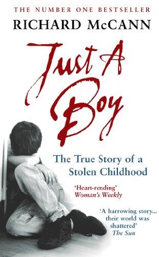 Just A Boy: The True Story of A Stolen Childhood: McCann, Richard