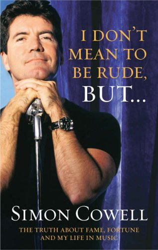 9780091898274: I Don't Mean to Be Rude, But...: The Truth About Fame, Fortune and My Life in Music