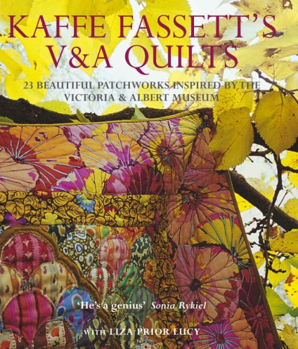 9780091898298: Kaffe Fassett's V & A Quilts: 23 Beautiful Patchworks Inspired by the Victoria & Albert Museum: 23 Beautiful Patchworks Inspired by the Victoria and Albert Museum