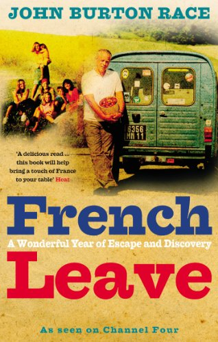 9780091898304: French Leave: A Wonderful Year of Escape and Discovery