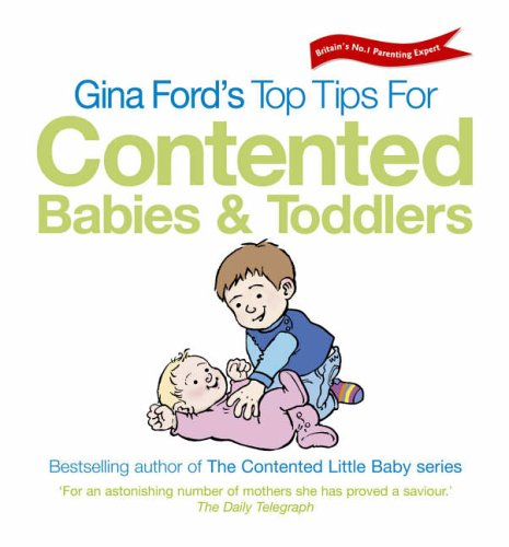 9780091898755: Gina Ford's Top Tips for Contented Babies and Toddlers