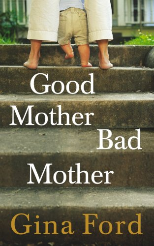 9780091898762: Good Mother, Bad Mother