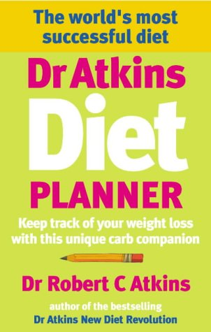 9780091898779: Dr Atkins Diet Planner: Keep Track of Your Weight Loss with This Unique Carb Companion