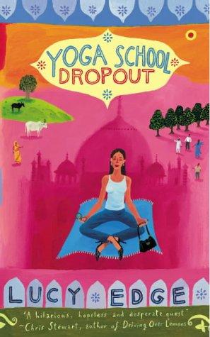 Yoga School Dropout: Edge, Lucy