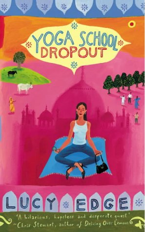 9780091899226: Yoga School Dropout