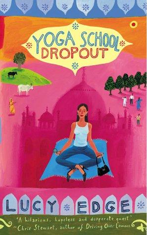 9780091899226: Yoga School Dropout