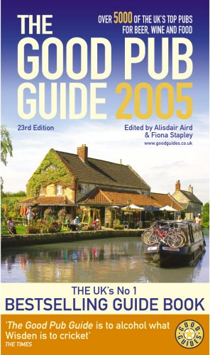 9780091899301: The Good Pub Guide 2005: Over 5000 of the UK's Top Pubs for Beer, Wine and Food