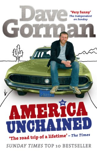 9780091899370: America Unchained: The Roadtrip of a Lifetime