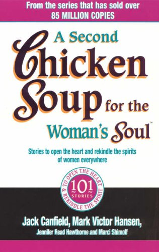 9780091899998: A Second Chicken Soup For The Woman's Soul: Stories to open the heart and rekindle the spirits of women