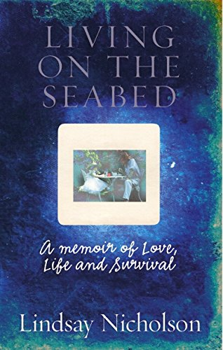 9780091900151: Living on the Seabed: A Memoir of Love, Life and Survival