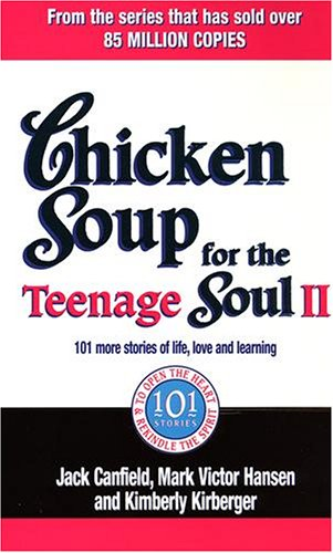 9780091900229: Chicken Soup For The Teenage Soul II: 101 more stories of life, love and learning