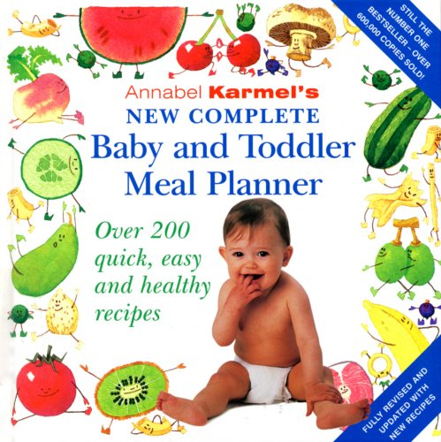 9780091900311: Annabel Karmel's New Complete Baby & Toddler Meal Planner