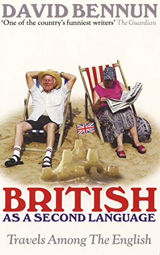 9780091900359: British as a Second Language: Travels Among the English