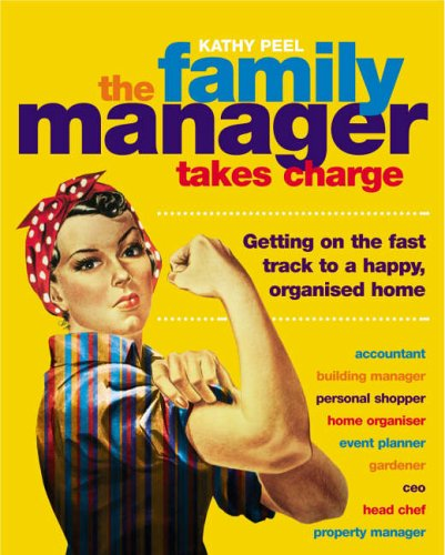 9780091900403: The Family Manager Takes Charge: Getting on the Fast Track to a Happy, Organised Home