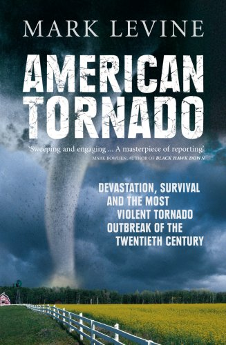 9780091900656: American Tornado: Devastation, Survival and the Most Violent Outbreak of the Twentieth Century