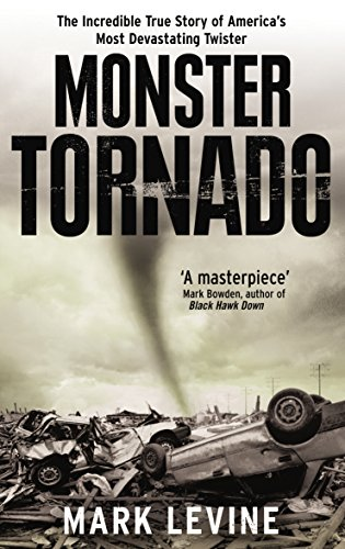 9780091900663: Monster Tornado: The Incredible True Story of America's Most Devastating Twister