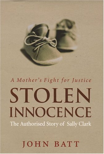 9780091900700: Stolen Innocence: A Mother's Fight for Justice: THe Authorised Story of Sally Clark