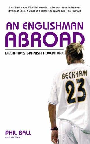 9780091900823: An Englishman Abroad: Beckham's Spanish Adventure