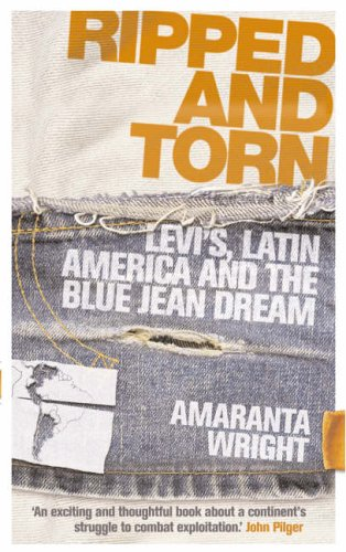 9780091900830: Ripped and Torn: Levi's, Latin America and the Blue Jean Dream