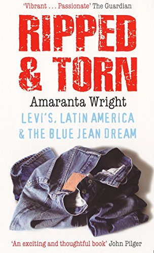 9780091900847: Ripped And Torn: Levi's, Latin America and the Blue Jean Dream