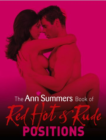 9780091900861: The Ann Summers Book of Red Hot and Rude Positions