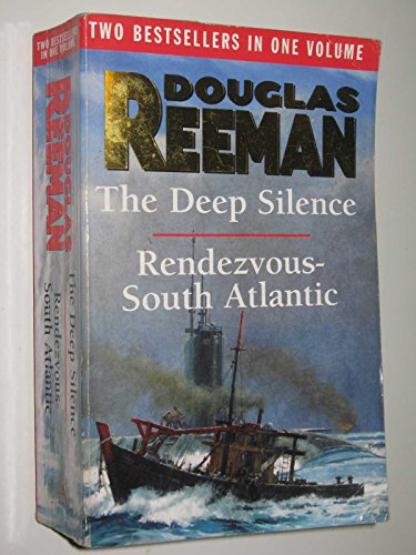 9780091901356: The Deep Silence & Rendezvous- South Atlantic TWO BESTSELLERS IN ONE VOLUME