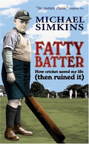 9780091901509: Fatty Batter: How Cricket Saved My Life (And Then Ruined It)