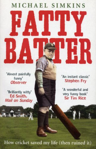 9780091901516: Fatty Batter: How Cricket Saved My Life (And Then Ruined It)