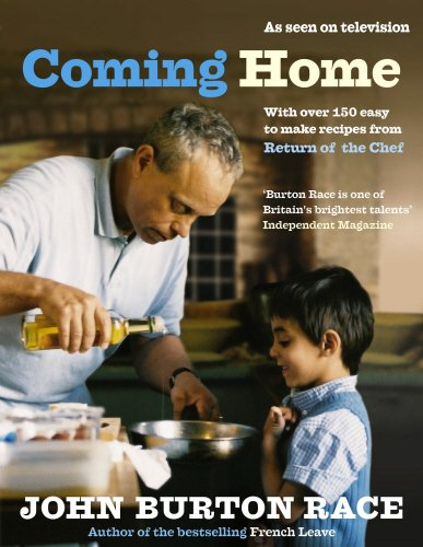 Coming Home: With Over 150 Easy to Make Recipes from Return of the Chef