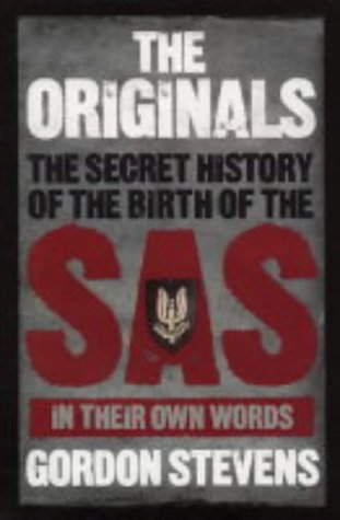 9780091901776: The Originals: The Secret History of the Birth of the SAS In Their Own Words