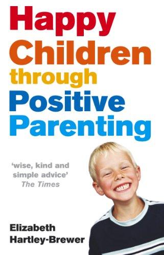 9780091902483: Happy Children Through Positive Parenting