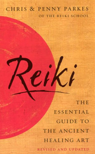 9780091902490: Reiki: The Essential Guide to Ancient Healing Art: The Essential Guide to the Ancient Healing Art