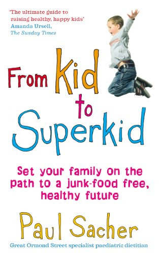 9780091902520: From Kid to Superkid: Set your family on the path to a junk-food free, healthy future