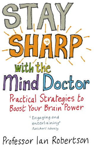 9780091902537: Stay Sharp With The Mind Doctor: Practical Strategies to Boost Your Brain Power
