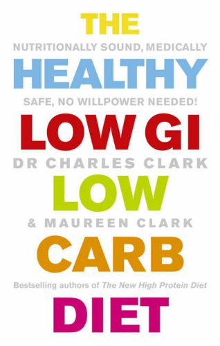 9780091902544: Healthy Low GI Low Carb Diet