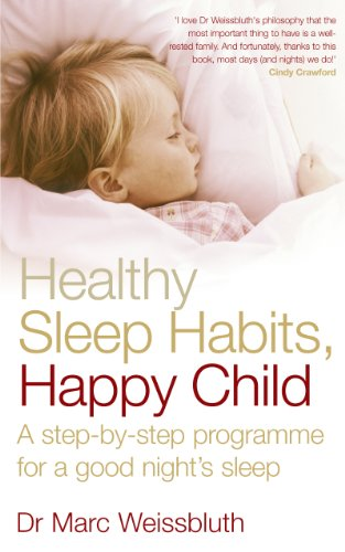 9780091902551: Healthy Sleep Habits, Happy Child: A step-by-step programme for a good night's sleep