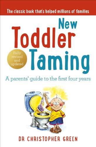 9780091902582: New Toddler Taming: A Parents' Guide to the First Four Years