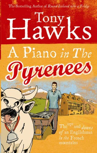 9780091902674: A Piano in the Pyrenees: The Ups and Downs of an Englishman in the French Mountains