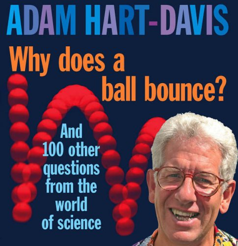 9780091902681: Why Does A Ball Bounce?: and 100 other questions from the world of science: And 100 Other Questions From the Worlds of Science