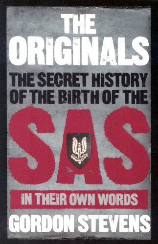 9780091902704: The Originals: The Secret History of the Birth of the SAS - In Their Own Words