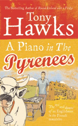 9780091903336: A Piano In The Pyrenees: The Ups and Downs of an Englishman in the French Mountains