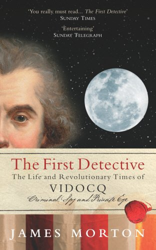 9780091903374: The First Detective: The Life and Revolutionary Times of Vidocq