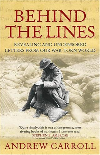 9780091903398: Behind the Lines: Revealing and Uncensored Letters From our War-torn World