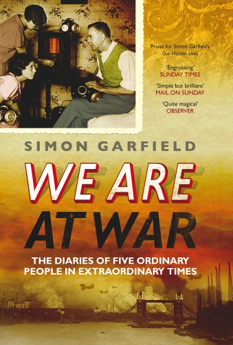 9780091903862: We Are At War: The Remarkable Diaries of Five Ordinary People