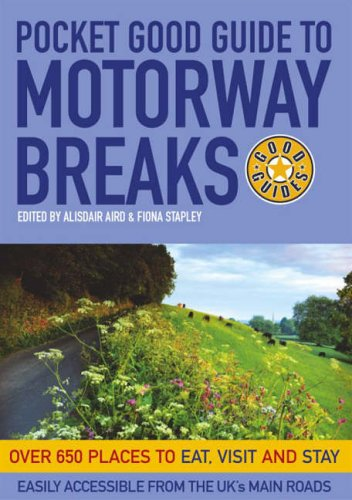 9780091904852: Motorway Breaks: Over 650 Places to Eat, Visit and Stay (Pocket Good Guides)