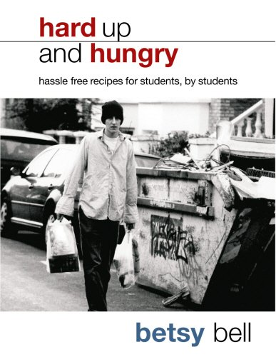 9780091904890: Hard Up and Hungry: Hassle Free Recipes for Students, by Students