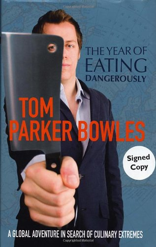 9780091904906: The Year Of Eating Dangerously: A Global Adventure In Search Of Culinary Extremes
