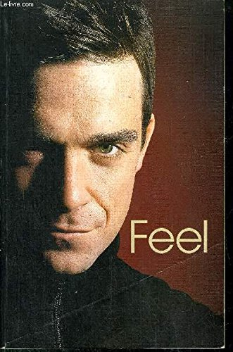 9780091904975: Feel: Robbie Williams