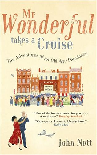 9780091905040: Mr Wonderful Takes A Cruise: The Adventures of an Old Age Pensioner